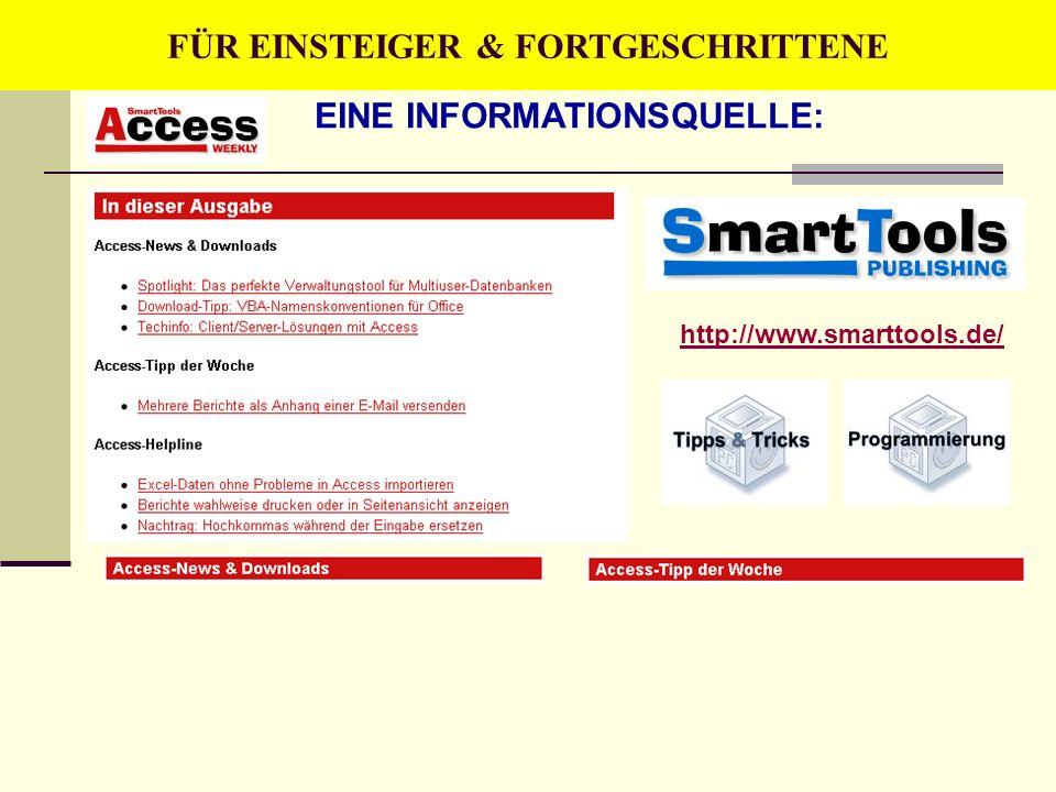 EINE INFORMATIONSQUELLE: FÜR EINSTEIGER & FORTGESCHRITTENE http://www.smarttools.de/