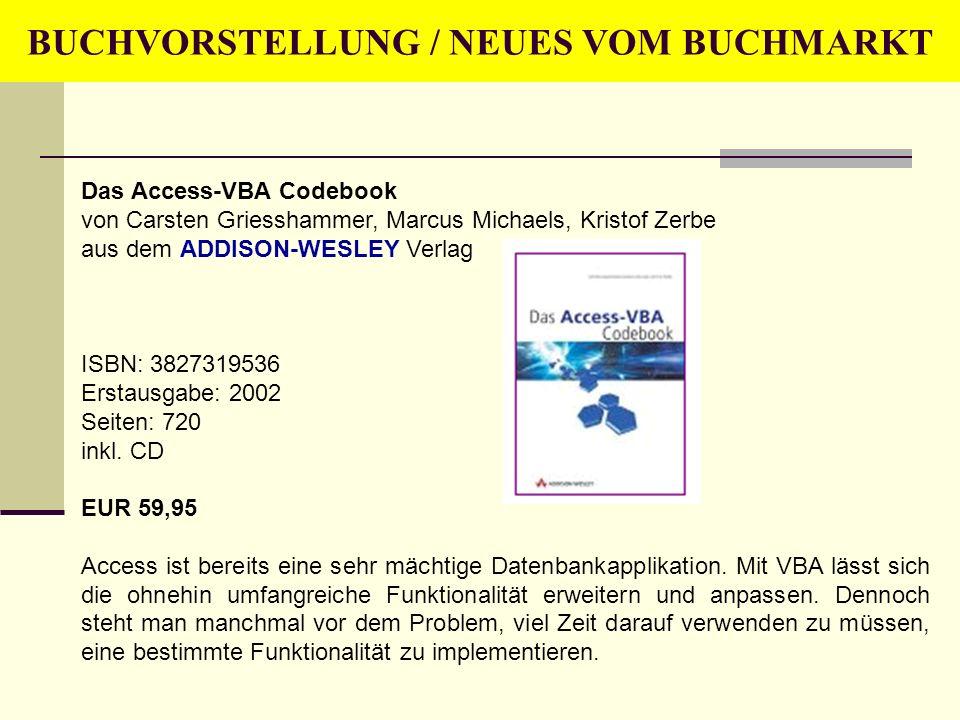 BUCHVORSTELLUNG / NEUES VOM BUCHMARKT Das Access-VBA Codebook von Carsten Griesshammer, Marcus Michaels, Kristof Zerbe aus dem ADDISON-WESLEY Verlag I