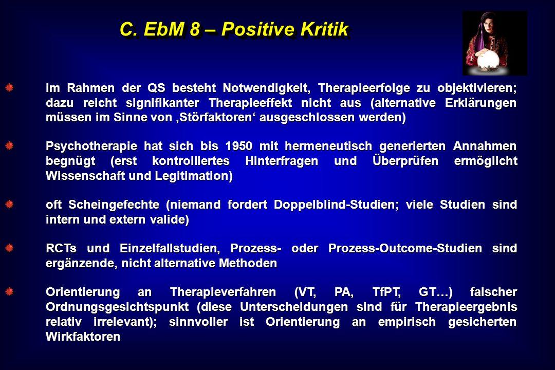 C. EbM 8 – Positive Kritik im Rahmen der QS besteht Notwendigkeit, Therapieerfolge zu objektivieren; dazu reicht signifikanter Therapieeffekt nicht au