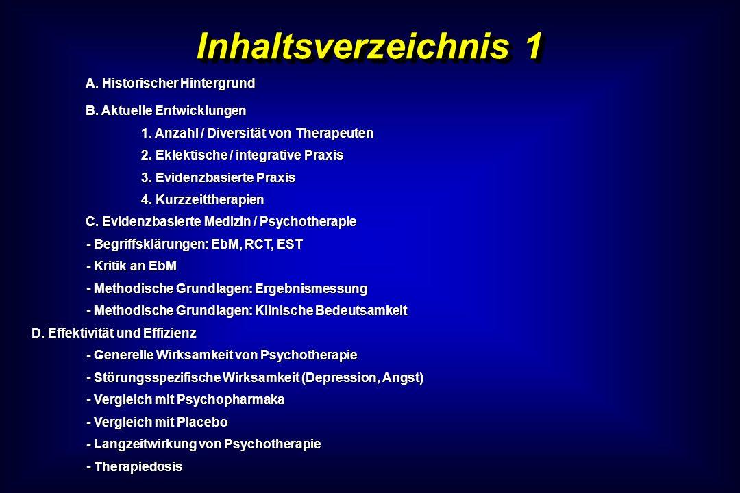 Inhaltsverzeichnis 1 A. Historischer Hintergrund B. Aktuelle Entwicklungen 1. Anzahl / Diversität von Therapeuten 2. Eklektische / integrative Praxis