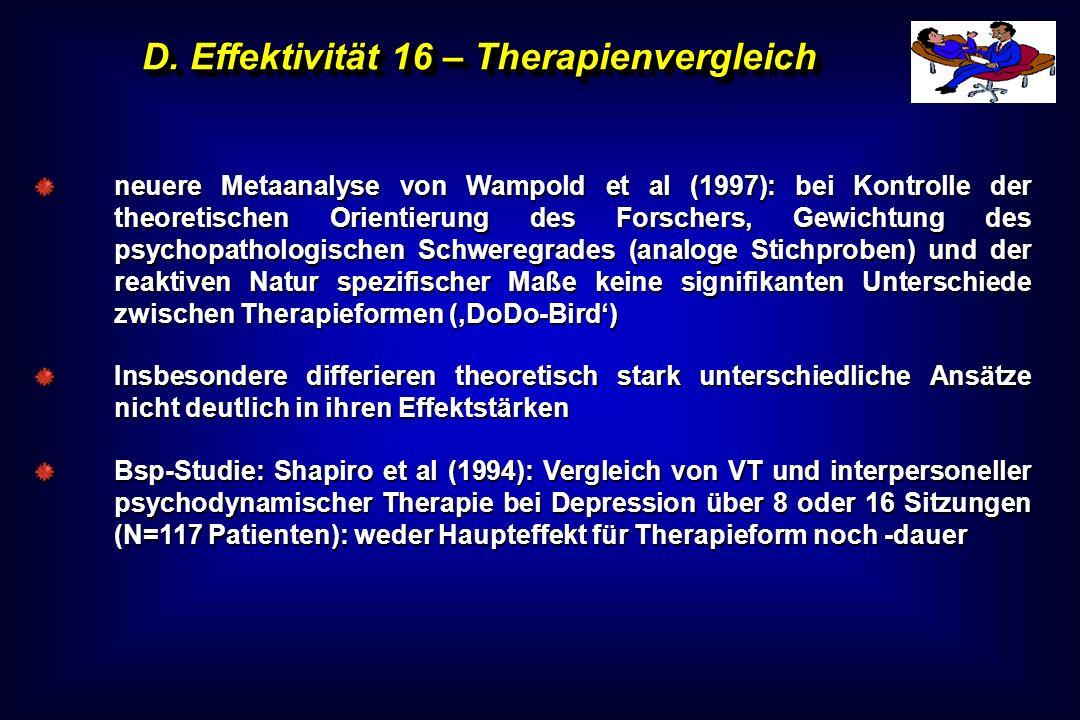 D. Effektivität 16 – Therapienvergleich neuere Metaanalyse von Wampold et al (1997): bei Kontrolle der theoretischen Orientierung des Forschers, Gewic
