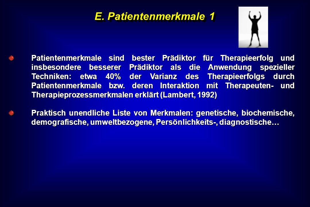 E. Patientenmerkmale 1 Patientenmerkmale sind bester Prädiktor für Therapieerfolg und insbesondere besserer Prädiktor als die Anwendung spezieller Tec