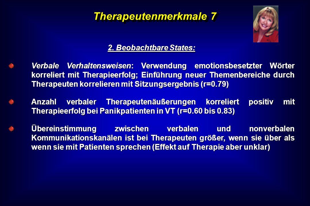 Therapeutenmerkmale 7 2. Beobachtbare States: Verbale Verhaltensweisen: Verwendung emotionsbesetzter Wörter korreliert mit Therapieerfolg; Einführung