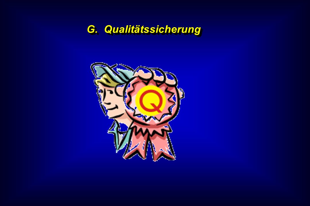 G. Qualitätssicherung