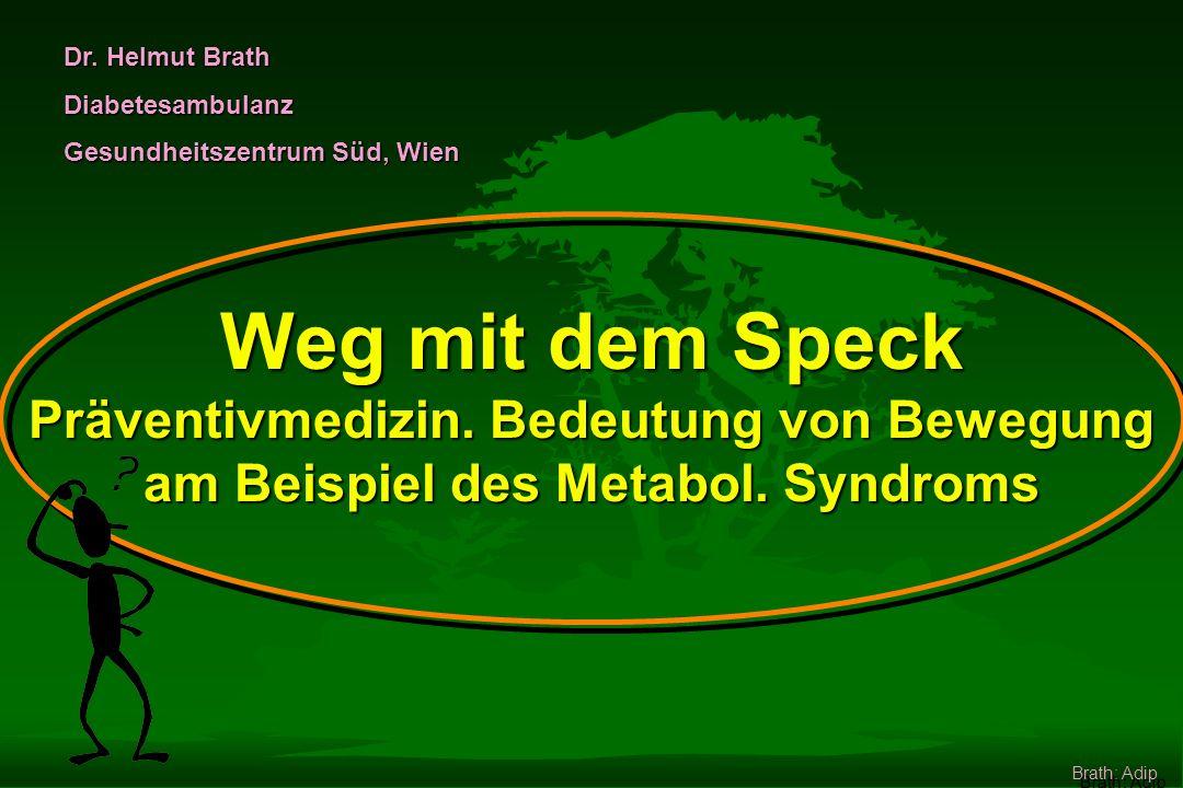 Weg mit dem Speck Präventivmedizin.Bedeutung von Bewegung am Beispiel des Metabol.