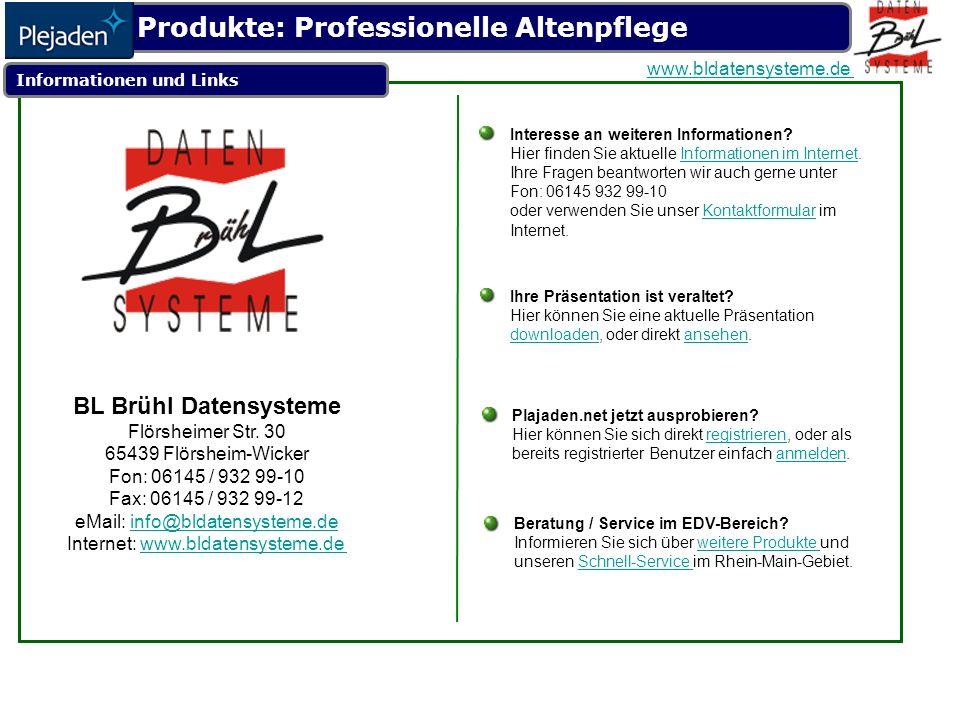 Produkte: Professionelle Altenpflege www.bldatensysteme.de Informationen und Links BL Brühl Datensysteme Flörsheimer Str.