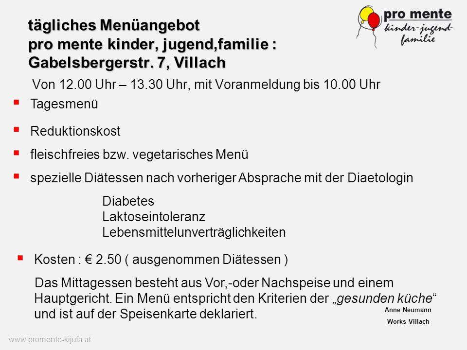 tägliches Menüangebot pro mente kinder, jugend,familie : Gabelsbergerstr. 7, Villach Von 12.00 Uhr – 13.30 Uhr, mit Voranmeldung bis 10.00 Uhr www.pro