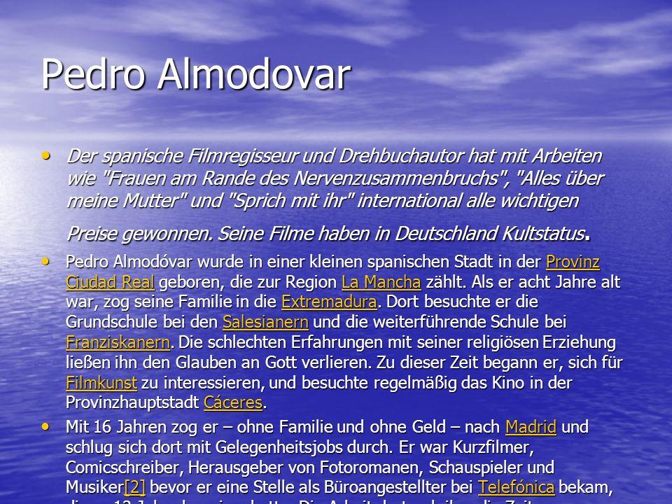 Pedro Almodovar Der spanische Filmregisseur und Drehbuchautor hat mit Arbeiten wie