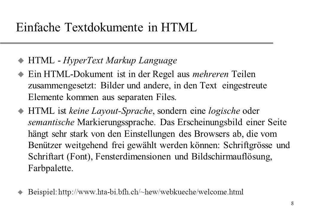 29 Bilder ausrichten Bild relativ zur Schreiblinie platzieren: Beispiel: align = top middle bottom Textlinie Siehe auch http://www.hta-bi.bfh.ch/~hew/webkueche/kursdemos/img.html