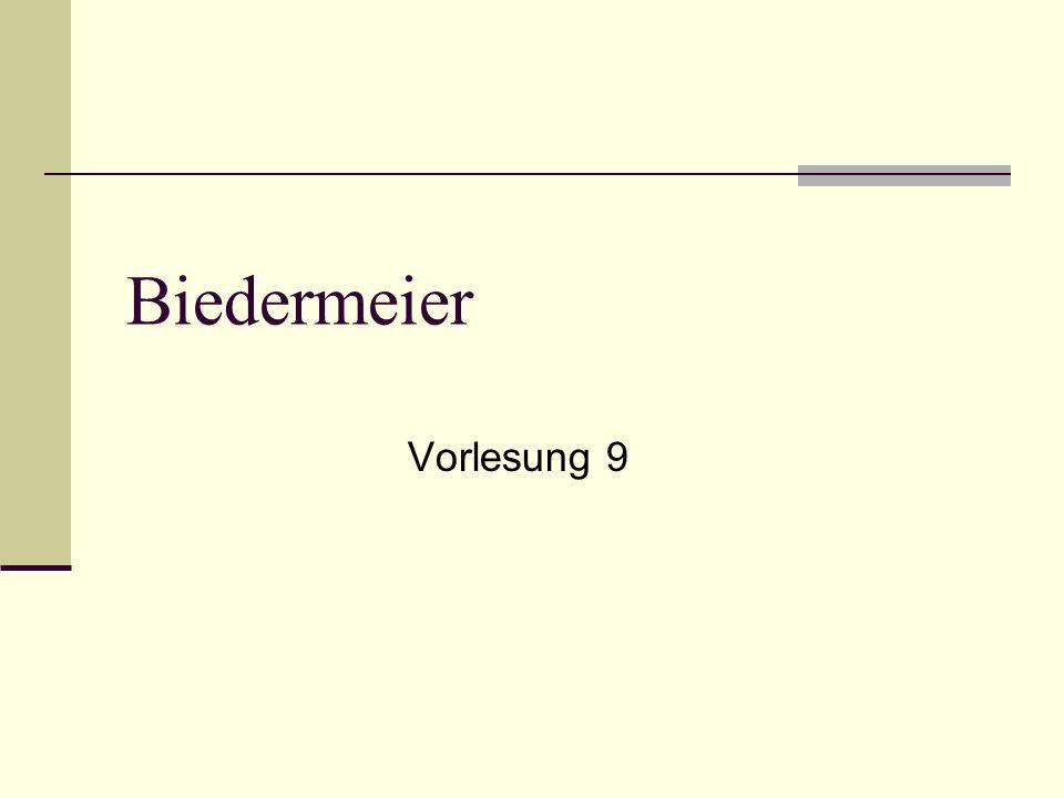 Biedermeier Vorlesung 9