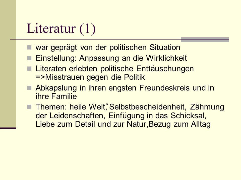Literatur (1) war geprägt von der politischen Situation Einstellung: Anpassung an die Wirklichkeit Literaten erlebten politische Enttäuschungen =>Miss