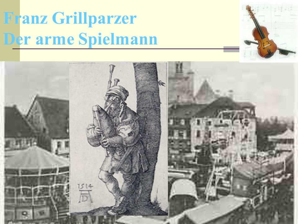 Franz Grillparzer Der arme Spielmann