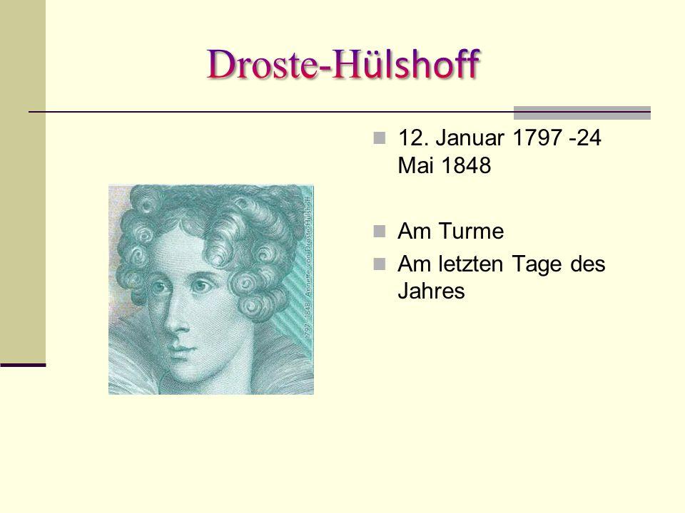 12. Januar 1797 -24 Mai 1848 Am Turme Am letzten Tage des Jahres
