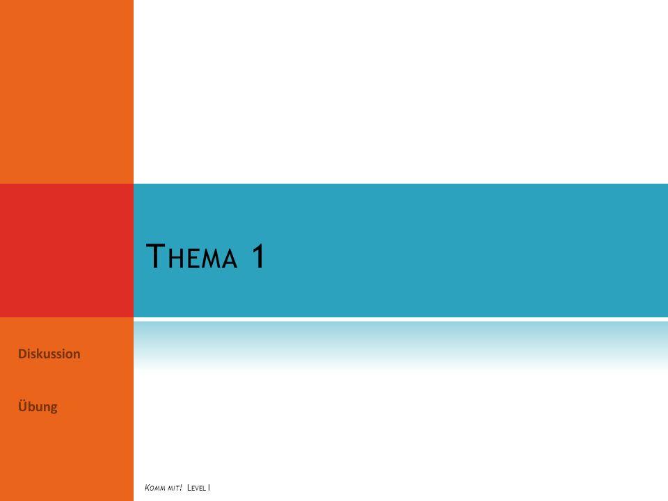 T HEMA 3 Sprachlabor Partnerübung Zuhören K OMM MIT ! L EVEL I