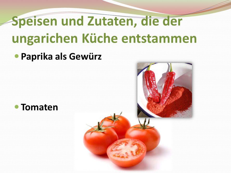 Speisen und Zutaten, die der ungarichen Küche entstammen Paprika als Gewürz Tomaten