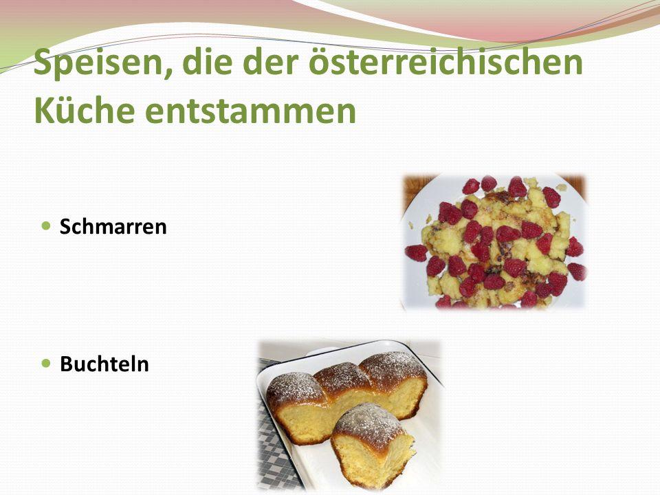 Speisen, die der österreichischen Küche entstammen Schmarren Buchteln