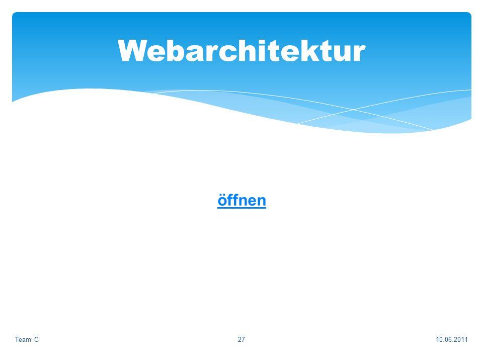 10.06.2011Team C27 Webarchitektur öffnen