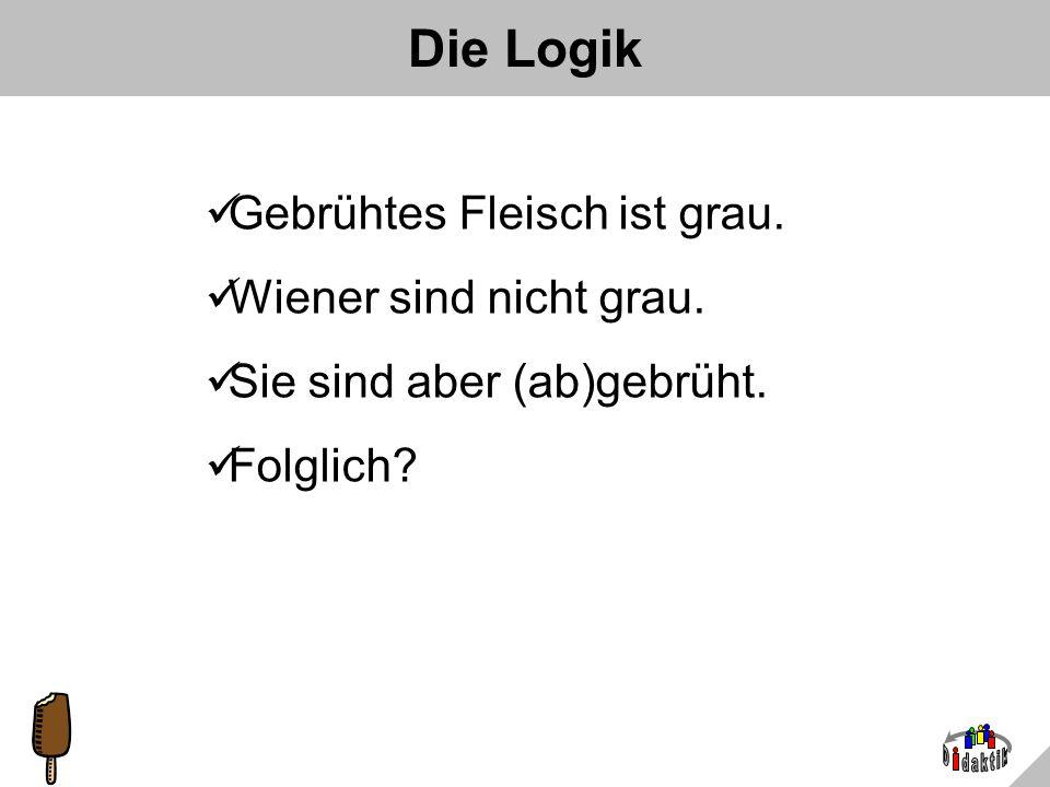 AkadDir W. Wagner, Didaktik der Chemie, Universität Bayreuth Die 1000-Euro-Frage. Welche Wurst (alle drei: Göttinger) ist frisch? A B C D: alle drei?