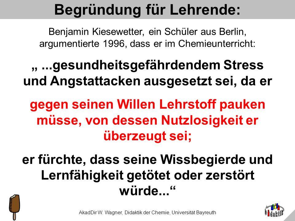 AkadDir W. Wagner, Didaktik der Chemie, Universität Bayreuth 1. Warum… …ich Lebensmittel-Inhalte für sinnvoll halte.