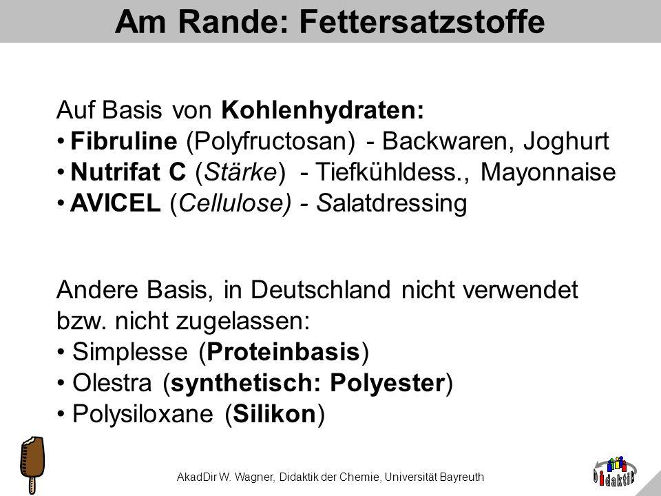 AkadDir W. Wagner, Didaktik der Chemie, Universität Bayreuth Was haben wir gelernt? Stabilisator (Johannisbrotkernmehl) ist ein Naturprodukt (also kei