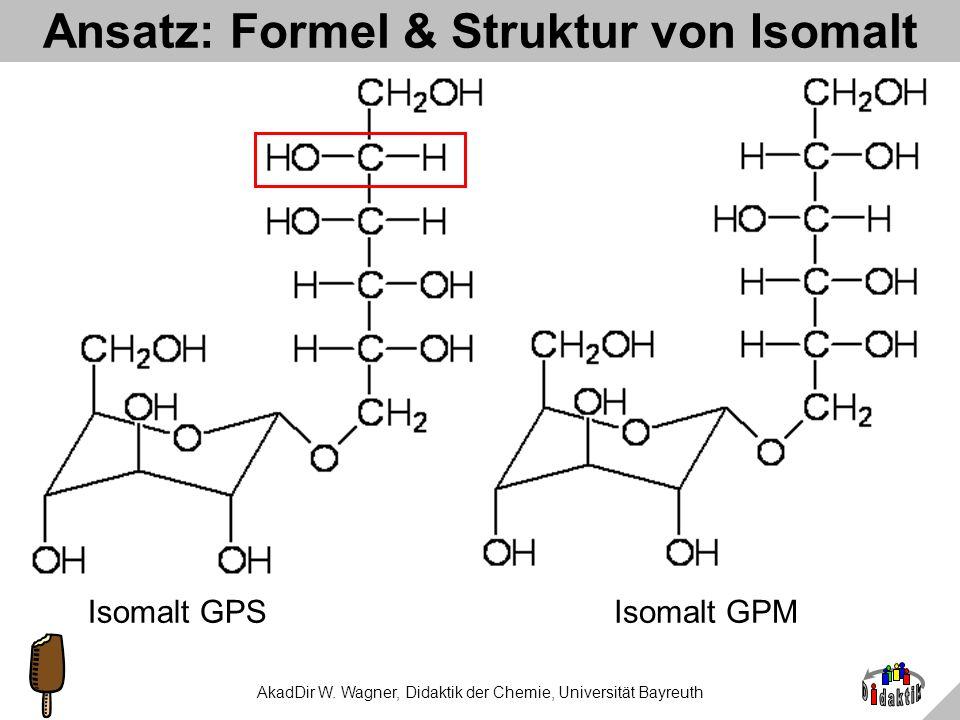 AkadDir W. Wagner, Didaktik der Chemie, Universität Bayreuth Ansatz: Beginnen mit Rezepten Zutaten für jeweils 100g Bonbons Physiol. Brennwert: ca. 50