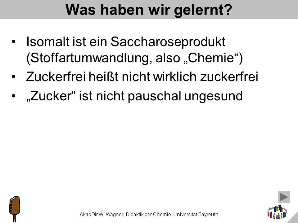 AkadDir W. Wagner, Didaktik der Chemie, Universität Bayreuth Kochtemperatur reine Sac-Lösung Trockenmasseanteil 100,2 °C10 % 101,8 °C50 % 113,3 °C85 %