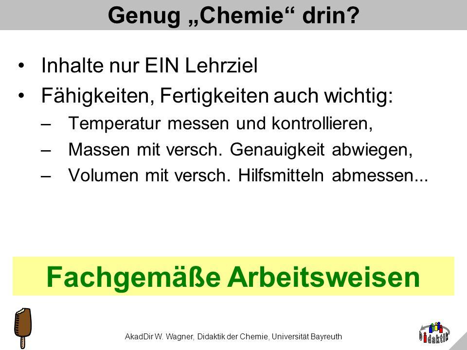 AkadDir W. Wagner, Didaktik der Chemie, Universität Bayreuth Zusammenfassung Lebensmittelthemen lassen sich realisieren auf allen Altersstufen des Che