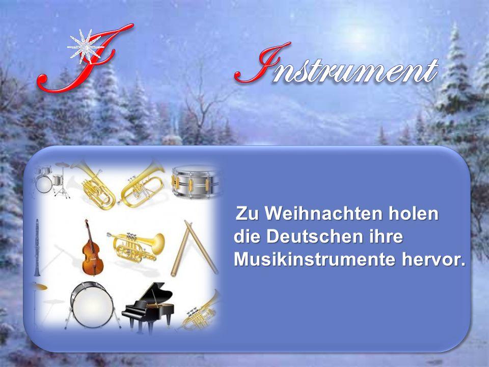 Zu Weihnachten holen die Deutschen ihre Musikinstrumente hervor.