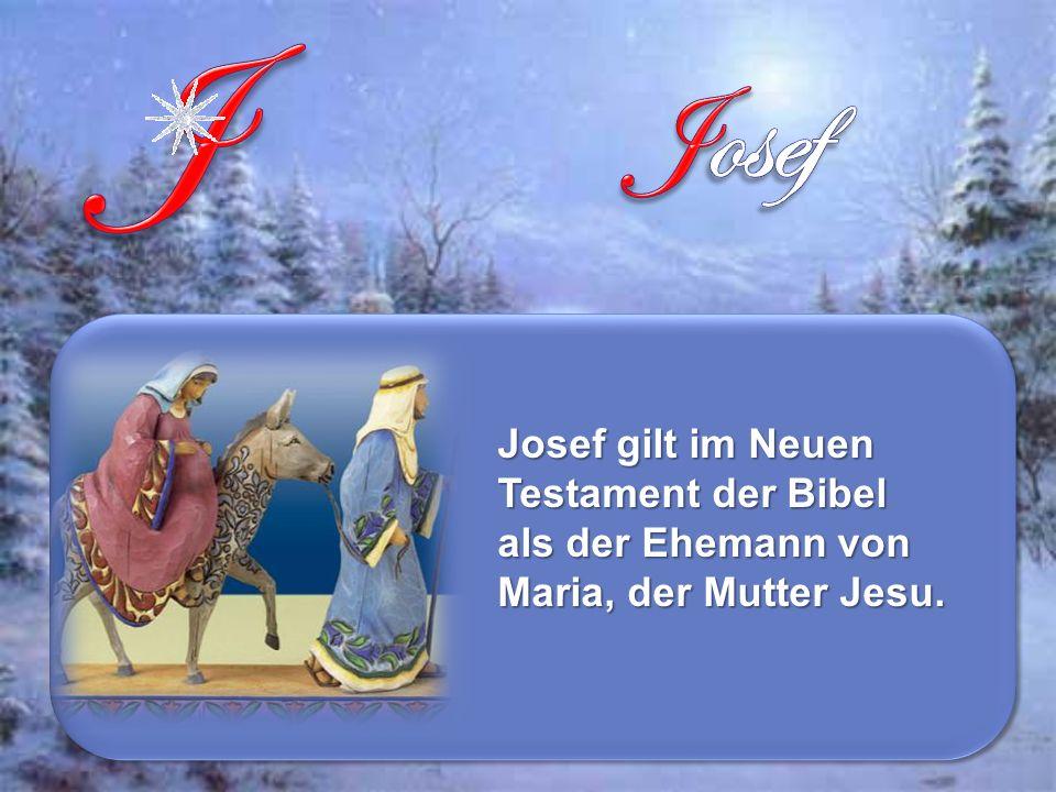 Josef gilt im Neuen Testament der Bibel als der Ehemann von Maria, der Mutter Jesu.