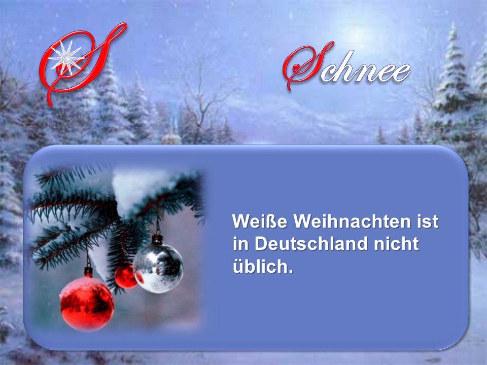 Weiße Weihnachten ist in Deutschland nicht üblich.