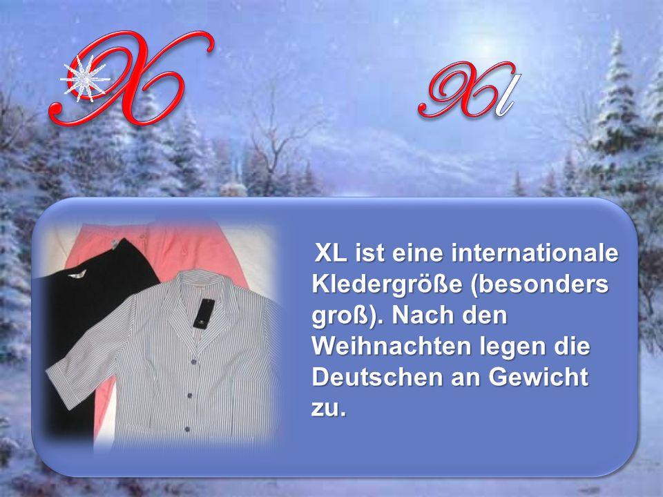 XL ist eine internationale Kledergröße (besonders groß).