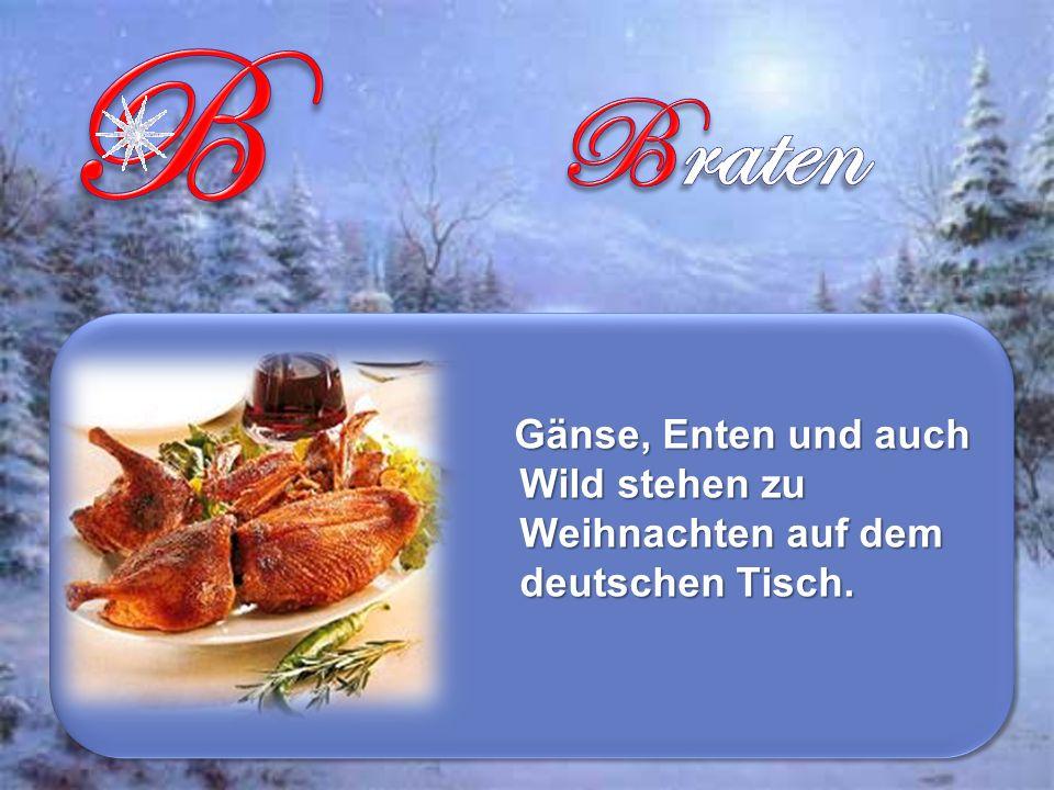 Gänse, Enten und auch Wild stehen zu Weihnachten auf dem deutschen Tisch.