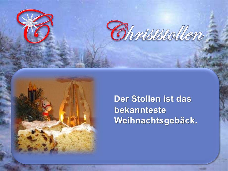 Der Stollen ist das bekannteste Weihnachtsgebäck.
