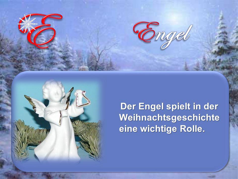 Der Engel spielt in der Weihnachtsgeschichte eine wichtige Rolle.