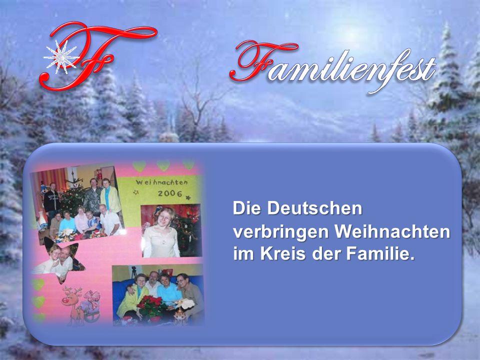 Die Deutschen verbringen Weihnachten im Kreis der Familie.