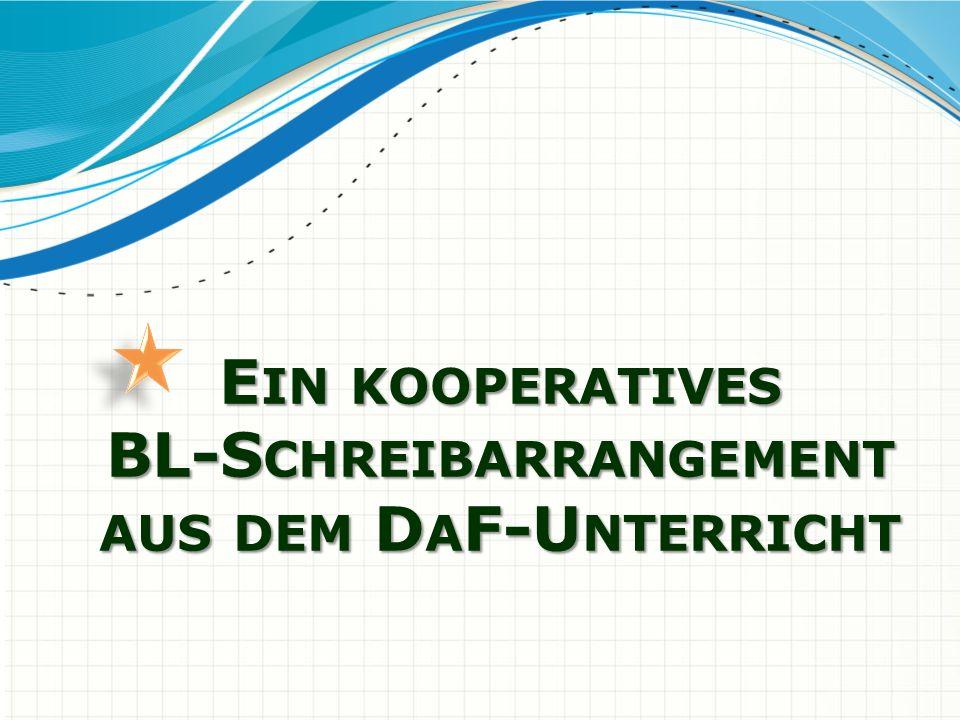 E IN KOOPERATIVES BL-S CHREIBARRANGEMENT AUS DEM D A F-U NTERRICHT