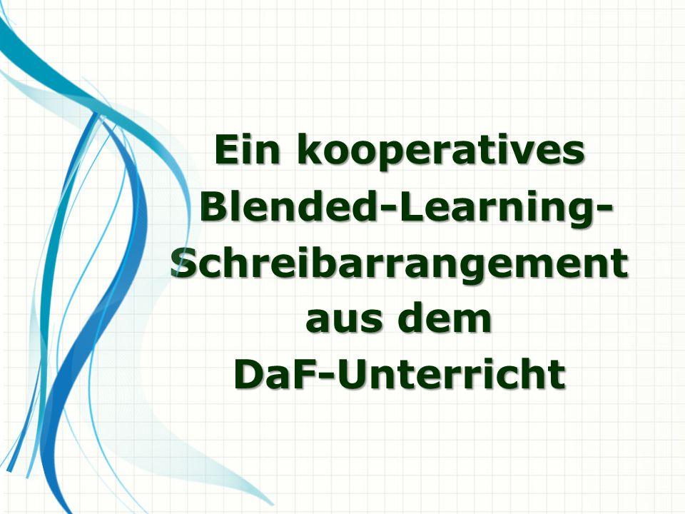 Ein kooperatives Blended-Learning- Blended-Learning-Schreibarrangement aus dem DaF-Unterricht