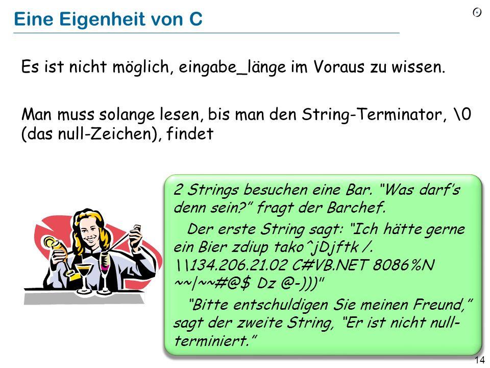 13 Die Eingabe erhalten from i := 1 until i > eingabe_länge loop puffer [i ] := eingabe [i ] i := i + 1 end