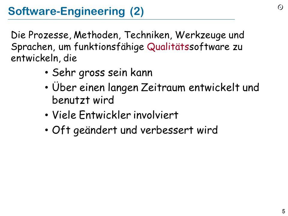 4 Software-Engineering (1) Die Prozesse, Methoden, Techniken, Werkzeuge und Sprachen, um funktionsfähige Qualitätssoftware zu entwickeln