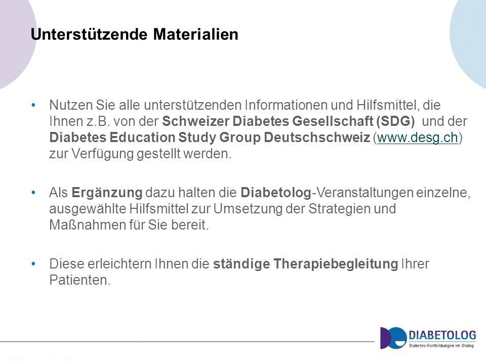 Unterstützende Materialien Nutzen Sie alle unterstützenden Informationen und Hilfsmittel, die Ihnen z.B. von der Schweizer Diabetes Gesellschaft (SDG)