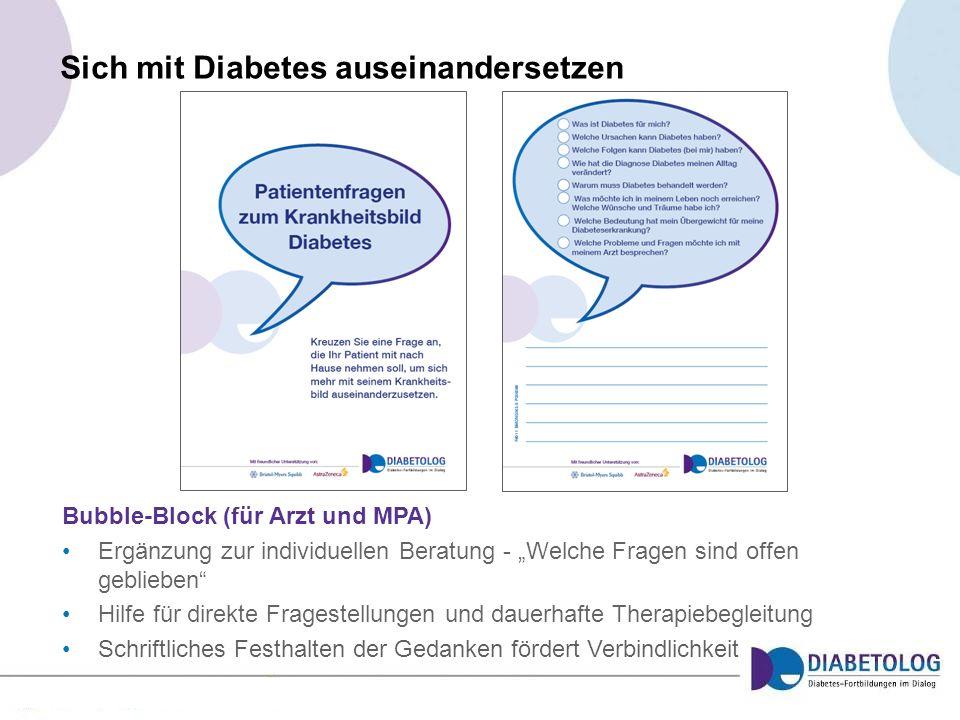 Sich mit Diabetes auseinandersetzen Bubble-Block (für Arzt und MPA) Ergänzung zur individuellen Beratung - Welche Fragen sind offen geblieben Hilfe fü