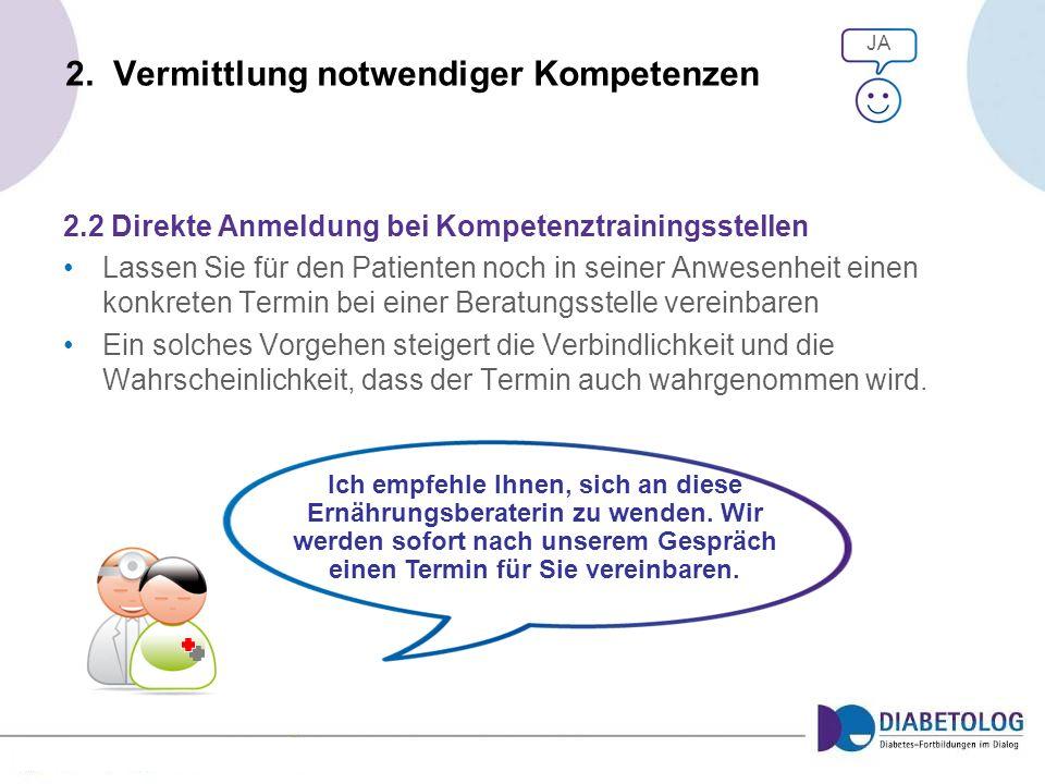 2. Vermittlung notwendiger Kompetenzen 2.2 Direkte Anmeldung bei Kompetenztrainingsstellen Lassen Sie für den Patienten noch in seiner Anwesenheit ein
