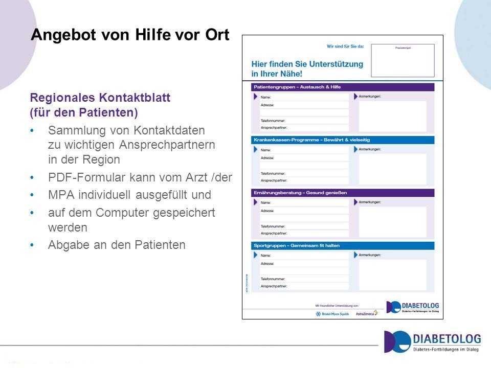 Angebot von Hilfe vor Ort Regionales Kontaktblatt (für den Patienten) Sammlung von Kontaktdaten zu wichtigen Ansprechpartnern in der Region PDF-Formul