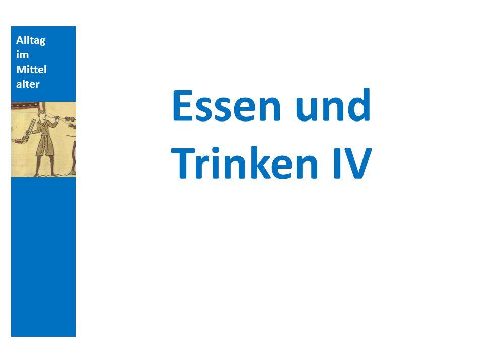 Alltag im Mittel alter Tischsitten Quellengattung: Tischzucht, Quellenbeispiel aus dem mittelhochdeutschen Sprachraum – 15.