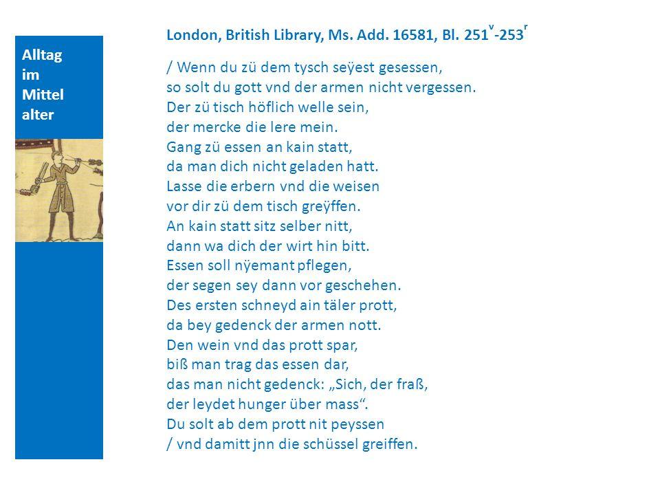 Alltag im Mittel alter London, British Library, Ms. Add. 16581, Bl. 251 v -253 r / Wenn du zü dem tysch seÿest gesessen, so solt du gott vnd der armen