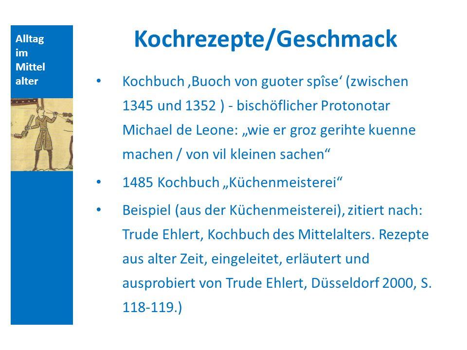 Alltag im Mittel alter Kochrezepte/Geschmack Kochbuch Buoch von guoter spîse (zwischen 1345 und 1352 ) - bischöflicher Protonotar Michael de Leone: wi