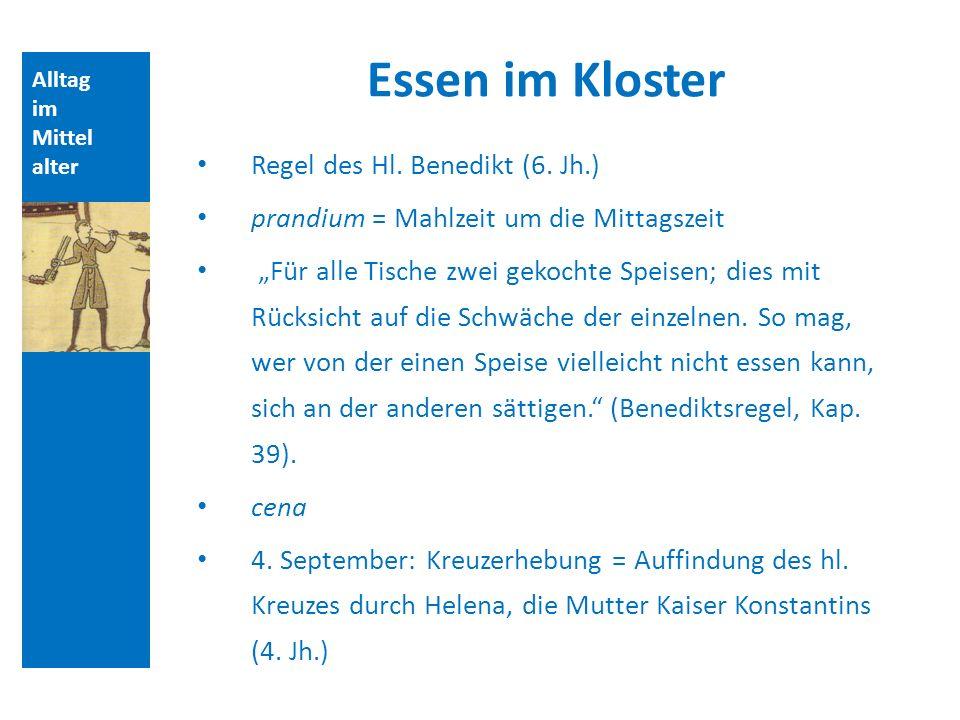 Alltag im Mittel alter Essen im Kloster Jocelin von Brakelond (+1203), Benediktiner und Chronist: Bericht über Abt von St.