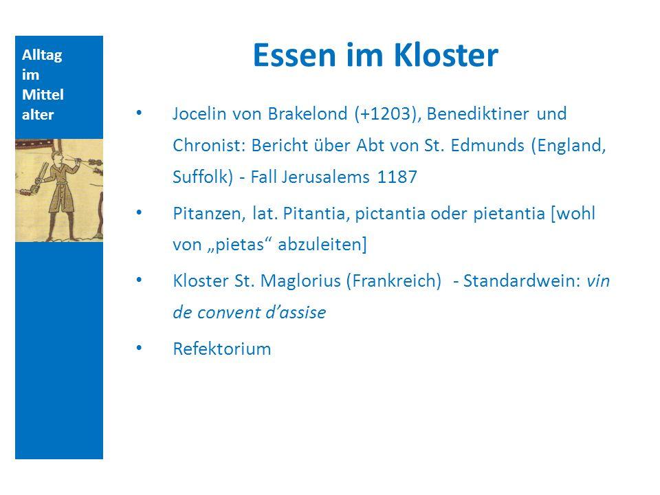 Alltag im Mittel alter Essen im Kloster Jocelin von Brakelond (+1203), Benediktiner und Chronist: Bericht über Abt von St. Edmunds (England, Suffolk)