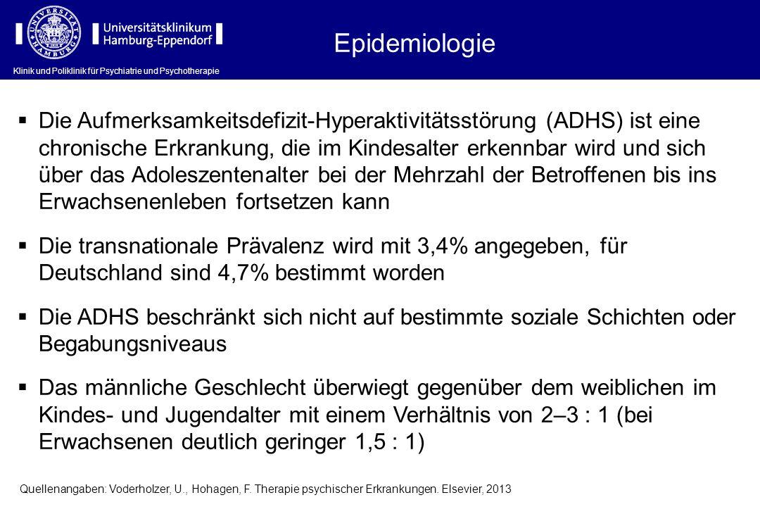 Epidemiologie Die Aufmerksamkeitsdefizit-Hyperaktivitätsstörung (ADHS) ist eine chronische Erkrankung, die im Kindesalter erkennbar wird und sich über das Adoleszentenalter bei der Mehrzahl der Betroffenen bis ins Erwachsenenleben fortsetzen kann Die transnationale Prävalenz wird mit 3,4% angegeben, für Deutschland sind 4,7% bestimmt worden Die ADHS beschränkt sich nicht auf bestimmte soziale Schichten oder Begabungsniveaus Das männliche Geschlecht überwiegt gegenüber dem weiblichen im Kindes- und Jugendalter mit einem Verhältnis von 2–3 : 1 (bei Erwachsenen deutlich geringer 1,5 : 1) Quellenangaben: Voderholzer, U., Hohagen, F.