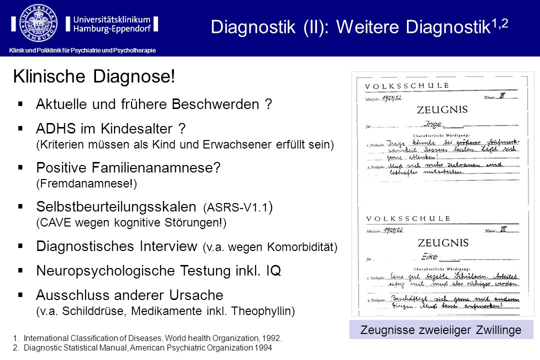 Klinik und Poliklinik für Psychiatrie und Psychotherapie Diagnostik (II): Weitere Diagnostik 1,2 1.International Classification of Diseases, World hea